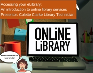Accessing Your eLibrary:  An introduction to online library services